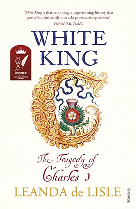 White King : The Tragedy of Charles I by Leanda de Lisle
