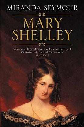 Mary Shelley by Miranda Seymour