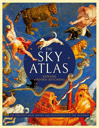The Sky Atlas:Maps, Myths and Discoveries of the Universe by Edward Brooke-Hitch