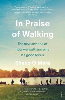 In Praise of Walking byShane O'Mara