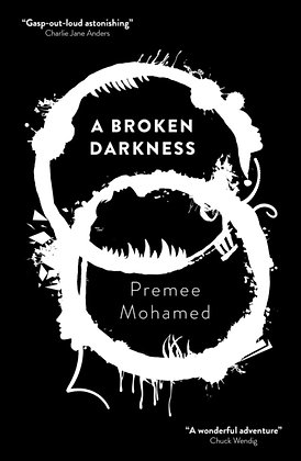 A Broken Darkness : 2 by Premee Mohamed