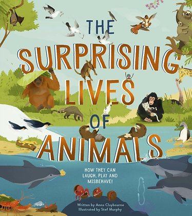 The Surprising Lives of Animals  by Ann Claybourne
