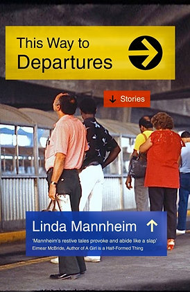 This Way To Departures by Linda Mannheim