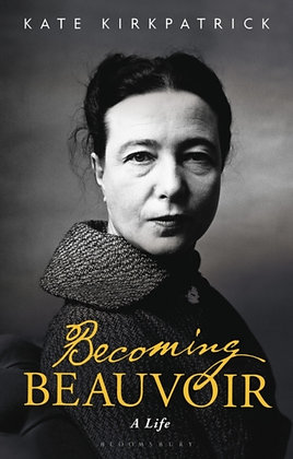 Becoming Beauvoir : A Life by Kate Kirkpatrick