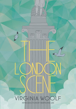The London Scene by Viginia Woolf