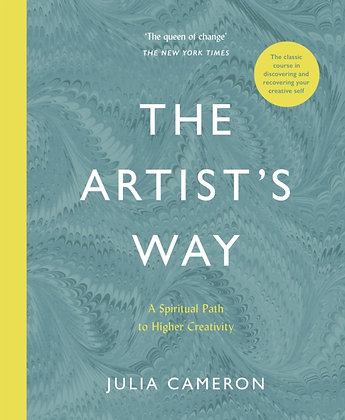 The Artist's Way : A Spiritual Path to Higher Creativity by Julia Cameron