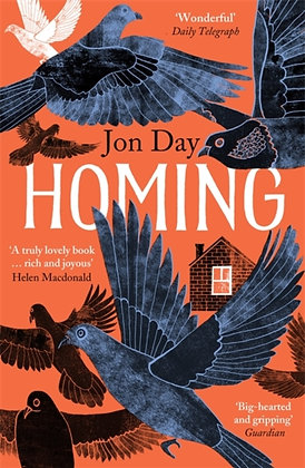 Homing : On Pigeons, Dwellings and Why We Return by Jon Day