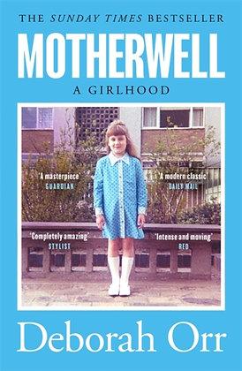 Motherwell : A Girlhood by Deborah Orr