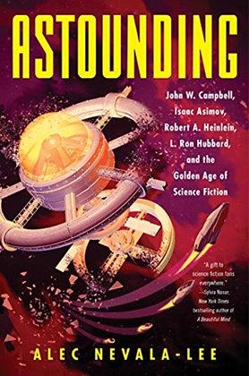 Astounding : John W. Campbell, Isaac Asimov, Robert A. Heinlein, L. Ron Hubbard,