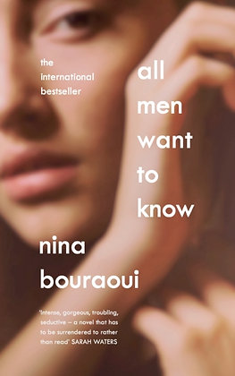 All Men Want to Know by Nina Bouraoui