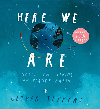 Here We Are : Notes for Living on Planet Earth (Book & CD) by Oliver Jeffers