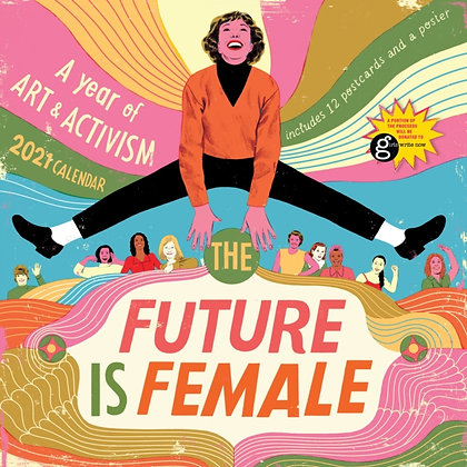 2021 the Future is Female Wall Calendar by Workman Calendars