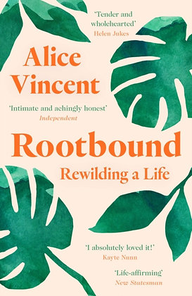 Rootbound : Rewilding a Life by Alice Vincent