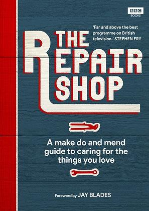 The Repair Shop : A Make Do and Mend Handbook