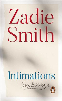 Intimations : Six Essays by Zadie Smith