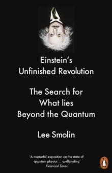 Einstein's Unfinished Revolution byLee Smolin
