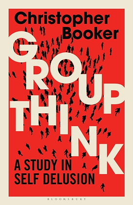 Groupthink : A Study in Self Delusion by Christopher Booker