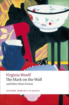 The Mark on the Wall and Other Short Fiction by Virginia Woolf
