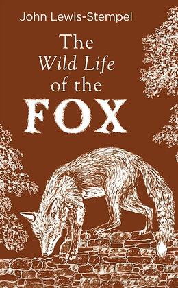 The Wild Life of the Fox by John Lewis-Stempel