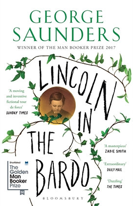 Lincoln in the Bardo : WINNER OF THE MAN BOOKER PRIZE 2017 by George Saunders