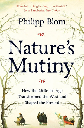 Nature's Mutiny by Philipp Blom