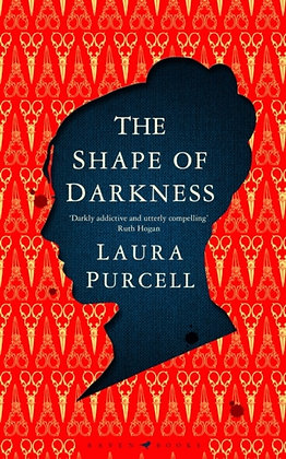 The Shape of Darkness :  by Laura Purcell