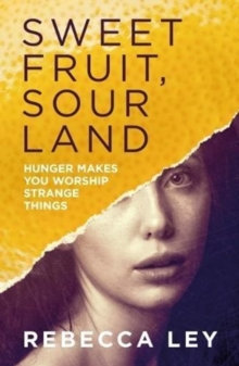 Sweet Fruit, Sour Land by Rebecca Ley