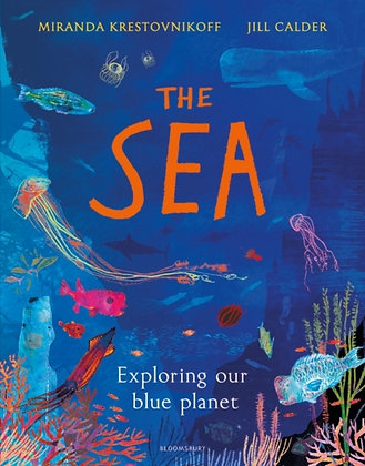 The Sea : Exploring our blue planet by Miranda Krestovnikoff