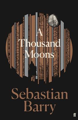 A Thousand Moons bySebastian Barry