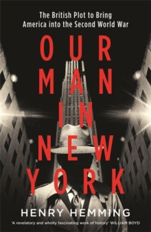 Our Man in New York by Henry Hemming
