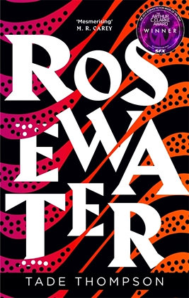Rosewater : Book 1 of the Wormwood Trilogy by Tade Thompson