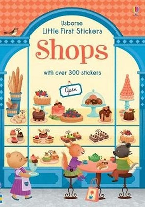 Little First Stickers Shops by Abigail Wheatley