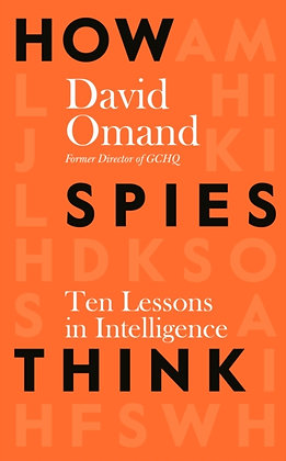 How Spies Think : Ten Lessons in Intelligence by David Omand