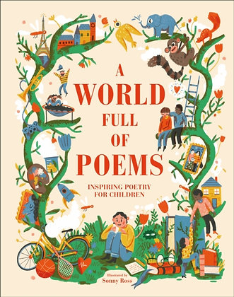 A World Full of Poems : Inspiring poetry for children by DK