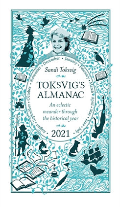 Toksvig's Almanac 2021 :  Meander Through the Historical Year by Sandy Toksvig