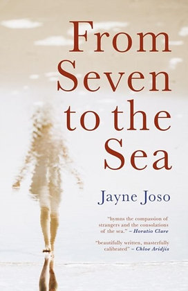 From Seven to the Sea by Jayne Joso