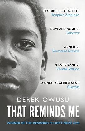 That Reminds Me : Winner of the Desmond Elliott Prize 2020 by Derek Owusu