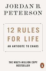 12 Rules for Life : An Antidote to Chaos by Jordan B. Peterson