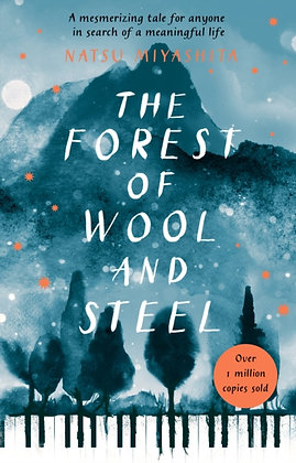 The Forest of Wool and Steel : byNatsu Miyashita &Philip Gabriel
