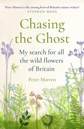 Chasing the Ghost: My Search for all the Wild Flowers of Britain by Peter Marren