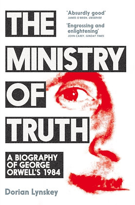 The Ministry of Truth : A Biography of George Orwell's 1984