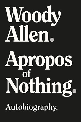 Apropos of Nothing by Woody Allen