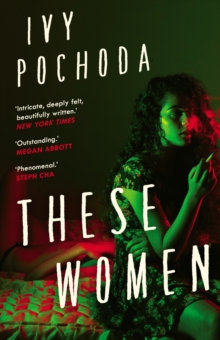 These Women : Sunday Times Book of the Month by Ivy Pochoda