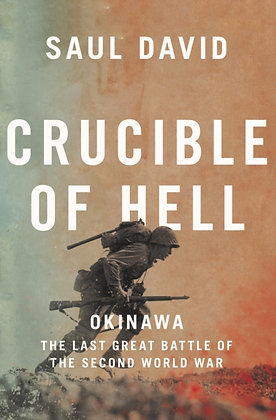Crucible of Hell : Okinawa by Saul David