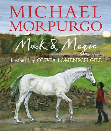 Muck and Magic by Sir Michael Morpurgo