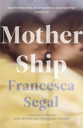 Mother Ship by Francesca Segal