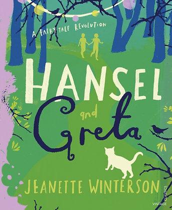 Hansel and Greta : A Fairy Tale Revolution by Jeanette Winterson