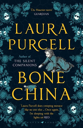 Bone China : A wonderfully atmospheric tale by Laura Purcell