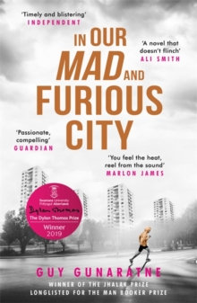 In Our Mad and Furious City  by by Guy Gunaratne