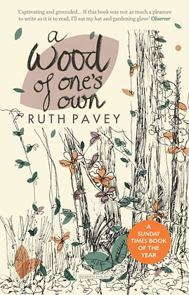 A Wood of One's Own by Ruth Pavey